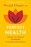 Chopra, Deepak: Perfect Health: The Complete Mind Body Guide