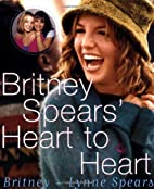 Britney Spears' Heart to Heart by Britney…