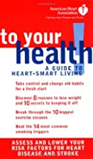 To Your Health: A guide to heart-smart…