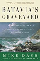 Batavia's Graveyard: The True Story of the…