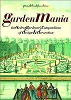 Garden Mania: The Ardent Gardener's…