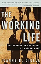 The Working Life: The Promise and Betrayal…