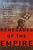 Drummond, Michael: Renegades of the Empire: A Tale of Success, Failure, and Other Dark Deeds Inside Fortress Microsoft