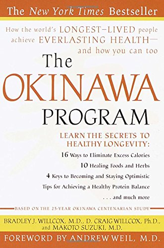 the-okinawa-program-how-the-worlds-longest-lived-people-achieve-everlasting-health-and-how-you-can-too