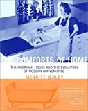 Ierley, Merritt: The Comforts of Home: The American House and the Evolution of Modern Convenience