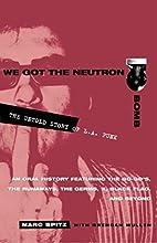 We Got the Neutron Bomb : The Untold Story…