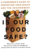 Leon, Warren: Is Our Food Safe?: A Consumer's Guide to Protecting Your Health and the Environment