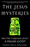 "Timothy Freke: The Jesus Mysteries: Was the ""Original Jesus"" a Pagan God?"
