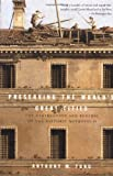 Tung, Anthony M.: Preserving the World's Great Cities: The Destruction and Renewal of the Historic Metropolis
