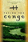 Tayler, Jeffrey: Facing the Congo: A Modern-Day Journey into the Heart of Darkness