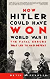 Alexander, Bevin: How Hitler Could Have Won World War II: The Fatal Errors That Lead to Nazi Defeat