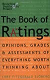 Sjoberg, L. Fitzgerald: The Book of Ratings : Opinions, Grades, and Assessments of Everything Worth Thinking About