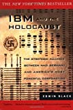 Black, Edwin: IBM and the Holocaust: The Strategic Alliance Between Nazi Germany and America&#39;s Most Powerful Corporation