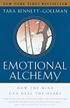 Emotional Alchemy: How the Mind Can Heal the…