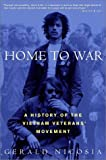 Nicosia, Gerald: Home to War : A History of the Vietnam Veterans' Movement