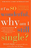 Page, Susan: If I&#39;m So Wonderful, Why Am I Still Single?: Ten Strategies That Will Change Your Love Life Forever