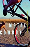 Kurmaskie, Joe: Metal Cowboy: Tales from the Road Less Pedaled