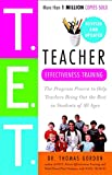 Gordon, Thomas: Teacher Effectiveness Training: The Program Proven to Help Teachers Bring Out the Best in Students of All Ages