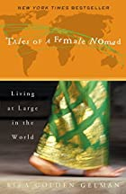 Tales of a Female Nomad: Living at Large in…