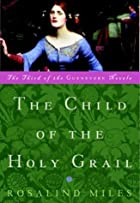 The Child of the Holy Grail by Rosalind&hellip;
