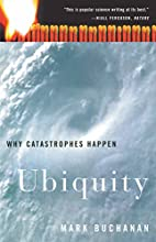 Ubiquity: Why Catastrophes Happen by Mark…