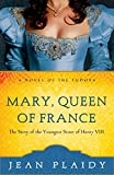 Plaidy, Jean: Mary, Queen of France