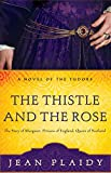 Plaidy, Jean: The Thistle and the Rose