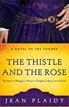 The Thistle and the Rose by Victoria Holt
