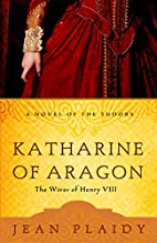 Katharine of Aragon: The Wives of Henry VIII…