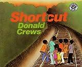 Crews, Donald: Shortcut (Turtleback School & Library Binding Edition)