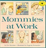 Eve Merriam: Mommies at Work