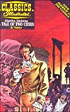 Dickens, Charles: A Tale of Two Cities (Classics Illustrated)
