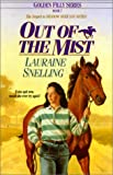 Snelling, Lauraine: Out of the Mist (Golden Filly)