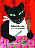 Carle, Eric: Today Is Monday (Turtleback School & Library Binding Edition)