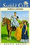 Bryant, Bonnie: Horse Capades (Saddle Club)