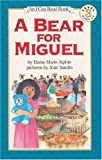 Alphin, Elaine Marie: A Bear For Miguel (Turtleback School & Library Binding Edition) (An I Can Read Book, Level 3)