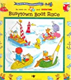 Scarry, Richard: Busytown Boat Race (The Busy World of Richard Scarry)