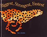 Jenkins, Steve: Biggest, Strongest, Fastest (Turtleback School & Library Binding Edition)