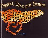 Jenkins, Steve: Biggest, Strongest, Fastest (Turtleback School & Library Binding Edition)