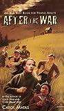 Matas, Carol: After The War (Turtleback School & Library Binding Edition)