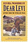Woodruff, Elvira: Dear Levi: Letters From The Overland Trail (Turtleback School & Library Binding Edition)