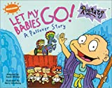 Willson, Sarah: Let My Babies Go!: A Passover Story