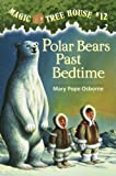 Osborne, Mary: Polar Bears Past Bedtime