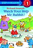 Scarry, Richard: Watch Your Step, Mr. Rabbit! (Turtleback School & Library Binding Edition) (Step Into Reading: (Early Pb))