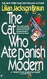 Braun, Lilian Jackson: The Cat Who Ate Danish Modern