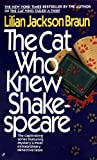 Braun, Lilian Jackson: The Cat Who Knew Shakespeare (Cat Who...)