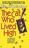 Braun, Lilian Jackson: The Cat Who Lived High (Turtleback School & Library Binding Edition)