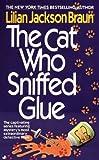 Lilian Jackson Braun: The Cat Who Sniffed Glue