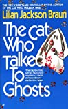 Braun, Lilian Jackson: The Cat Who Talked To Ghosts (Turtleback School & Library Binding Edition)