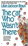 Braun, Lilian Jackson: The Cat Who Wasn't There (Turtleback School & Library Binding Edition)